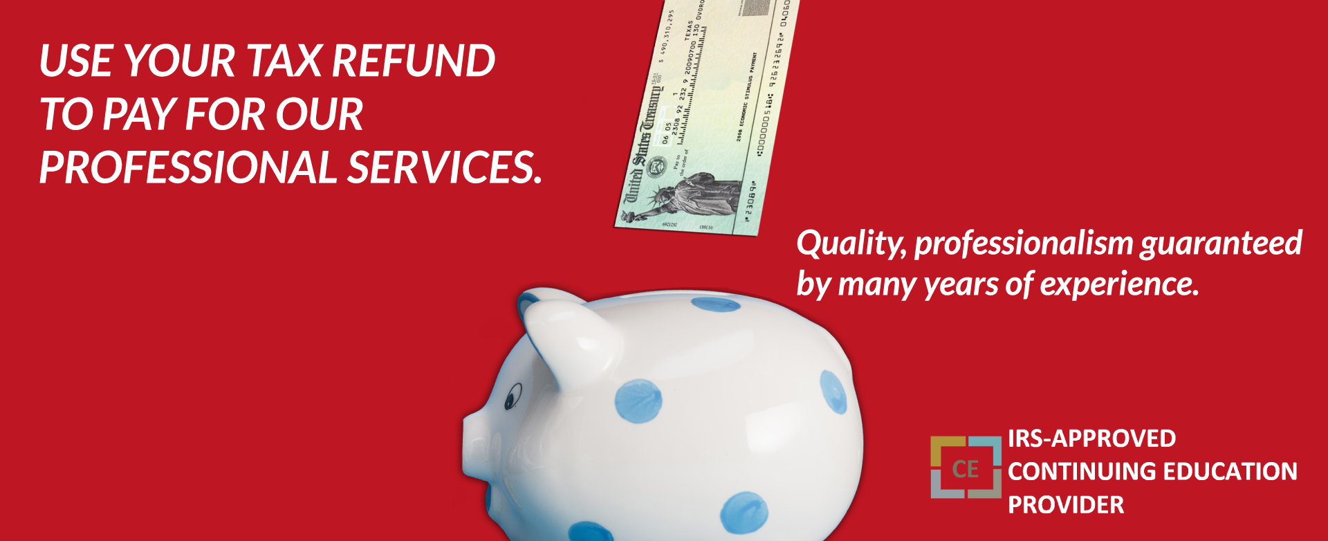 Use your tax refund to pay for our services.
